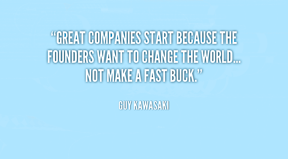 quote-Guy-Kawasaki-great-companies-start-because-the-founders-want-132421_2